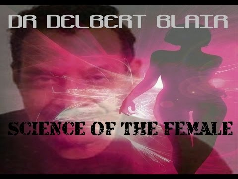 Science Of The Female Energy – Dr.Delbert Blair