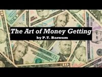 THE ART OF MONEY GETTING by P. T. Barnum FULL AudioBook – Wealth – Money – Investing – Getting Rich