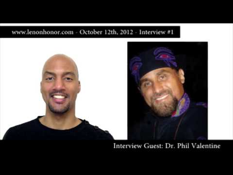 Dr Phil Valentine Interview 1 of 2 with Lenon Honor
