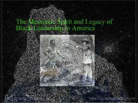 The Messianic Spirit, and Legacy of Black Leadership in America part 4