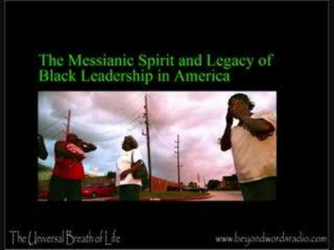 The Messianic Spirit, and Legacy of Black Leadership in America part 2