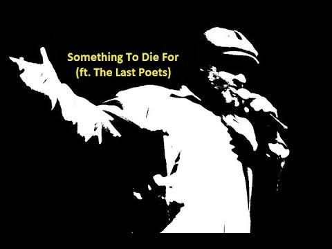 Something To Die For (ft. The Last Poets) – Documentary (1997)