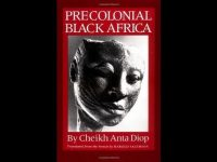 Cheikh Anta Diop: Precolonial Black Africa (Preface & Chapter 1/10)
