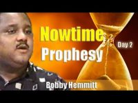 Bobby Hemmitt | Nowtime Prophesy II – Pt. 1/4