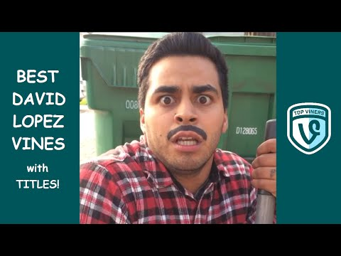 NEW David Lopez Vine Compilation with Titles! – BEST David Lopez Vines 2015 – Top Viners ✔