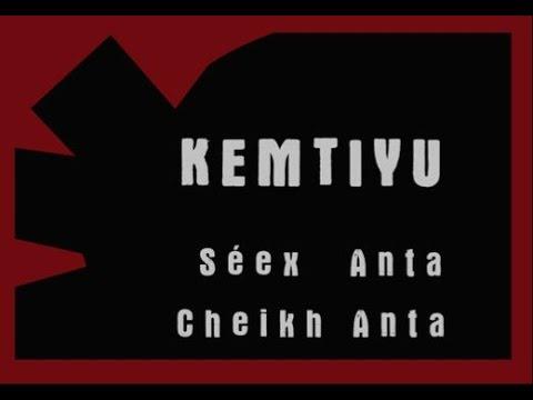 Kemtiyu -Cheikh Anta, par Ousmane William Mbaye