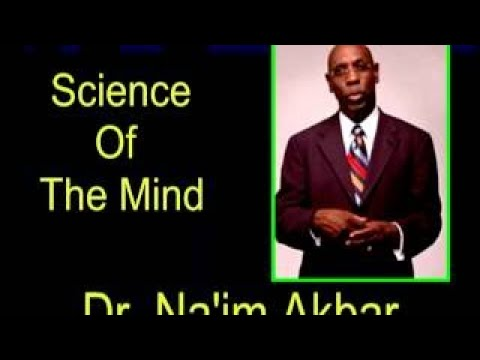 Ancient Kemet Science Of The Mind pt1 Dr Naim Akbar