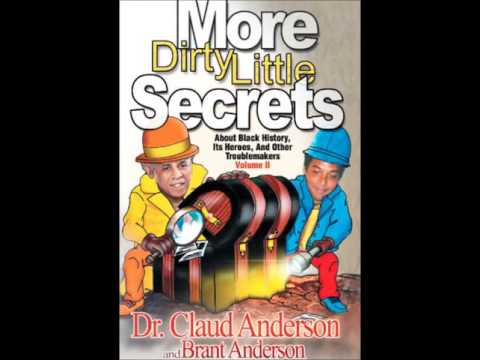 Dr Claud Anderson – Dirty Secrets/// BLACK LEADERS HAVE FAILED YOU