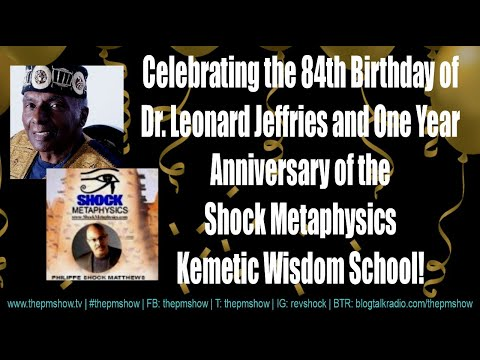 Celebrating the 84th Birthday of Dr. Leonard Jeffries and more!