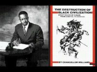 Dr Chancellor Williams: The Destruction Of Black Civilization