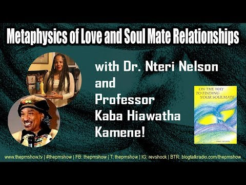 The Metaphysics of Love with Dr. Nteri Nelson and Professor Kaba Hiawatha Kamene