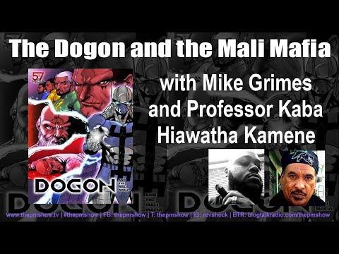 Dogon and the Mali Mafia with Professor Kaba Hiawatha Kamene and Michael Grimes
