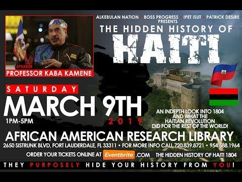 """""""KABA H. KAMENE""""  HIDDEN HISTORY OF HAITI 1804 LECTURE"""