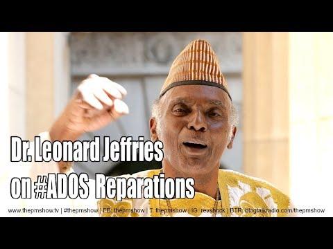 Dr. Leonard Jeffries #ADOS Reparations