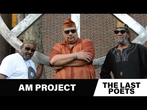 The Last Poets | A.M. Project