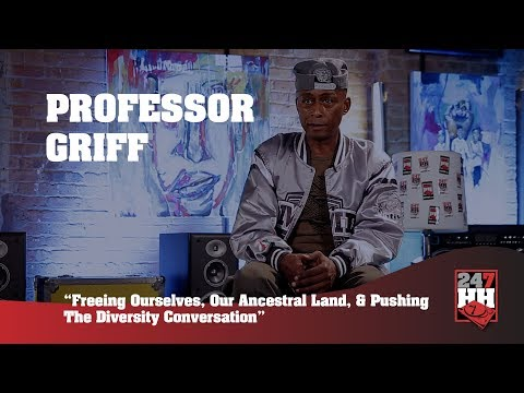 Professor Griff – Freeing Ourselves, Our Ancestral Land, & Pushing The Diversity Conversation