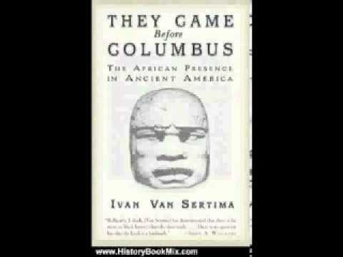 Ivan Van Sertima: They came before Columbus (chapter 5/13)
