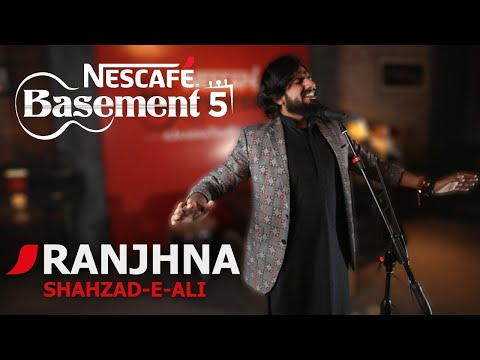 RANJHNA   Shahzad -e- Ali   NESCAFÉ Basement Season 5   New Song 2019