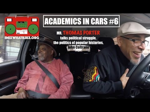 Academics In Cars #6 – Mr. Thomas Porter talks Political Struggle and Pop Histories