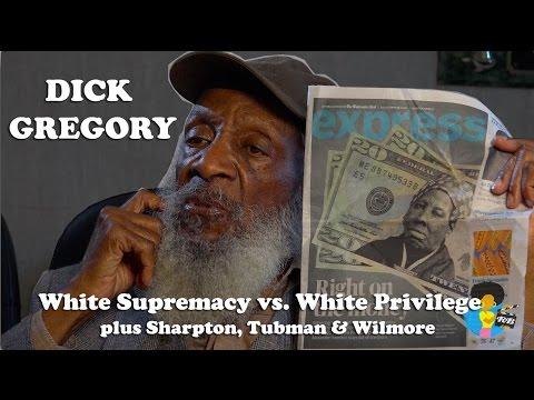 Dick Gregory – White Supremacy vs. White Privilege