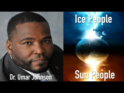 [Story of the Ice People, and Sun People] Told by Dr.Umar Johnson