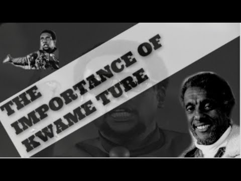 The Importance of Kwame Ture