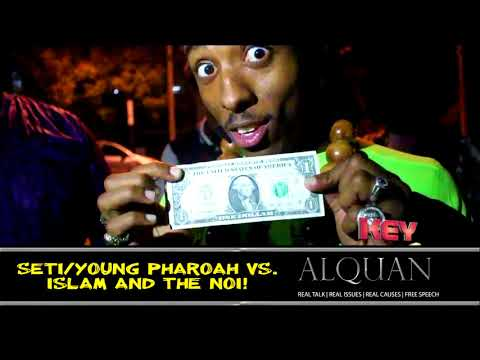 Seti & Young Pharoah vs NOI and islam…