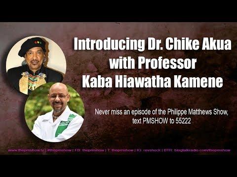 Introducing Dr. Chike Akua with Professor Kaba Hiawatha Kamene