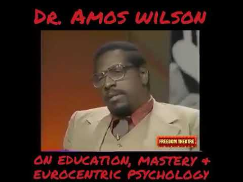 Dr. Amos Wilson – KNOWLEDGE MASTERY