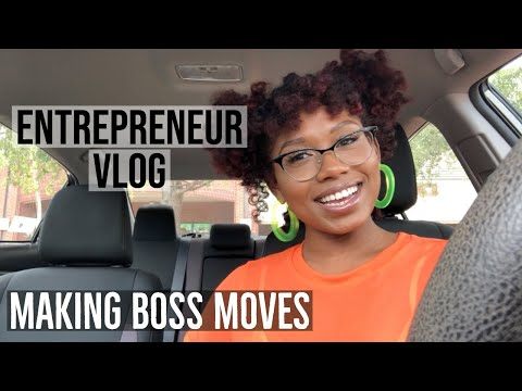 Entreprenuer Vlog 1: Making Boss Moves To Start A Business