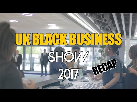 UK Black Business Show 2017 Recap By @EightMcLeans