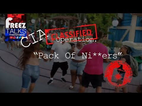 "#FreezTalks Episode 217   CIA Theatrics?  Operation"" Pack of Ni##ers"""