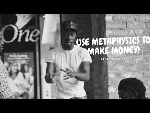 MASTERING METAPHYSICS TO MAKE MONEY – Brother Polight