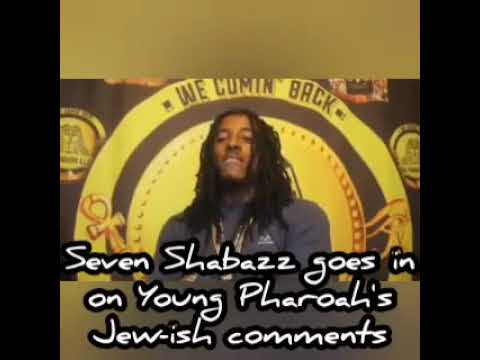 Young Pharoah – Seven Shabazz Addresses his Jew-ish comments. #YoungPharoah