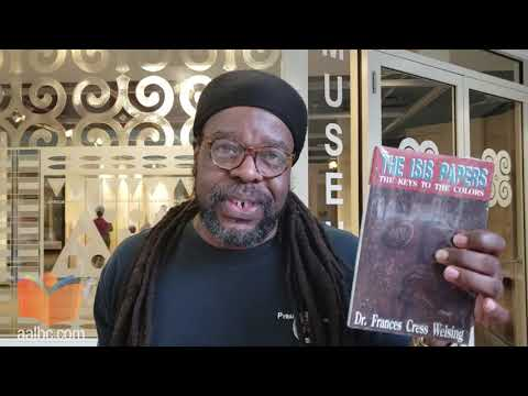 Akbar from Pyramid Books, on Frances Cress Welsing's book, The Isis Papers