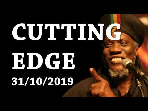 MUTABARUKA CUTTING EDGE 31/10/2019