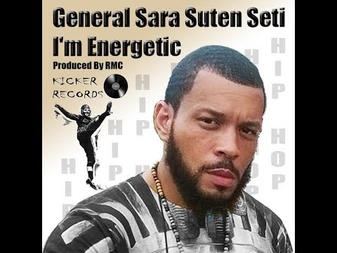 General Sara Suten Seti – I'm Energetic – Produced By RMC
